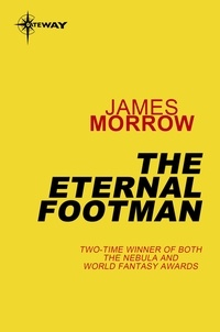 James Morrow - The Eternal Footman.