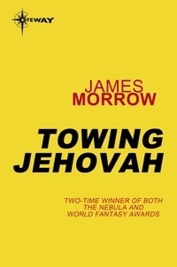 James Morrow - Towing Jehovah.
