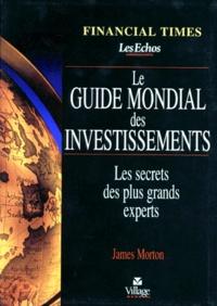 LE GUIDE MONDIAL DES INVESTISSEMENTS. Les secrets des plus grands experts.pdf