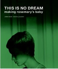 James Munn - This Is No Dream - Making Rosemary's Baby.