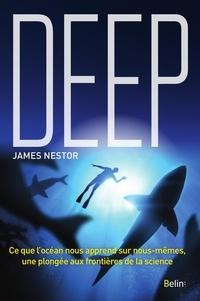James Nestor - Deep - Ce que l'océan nous apprend sur nous-mêmes, une plongée aux frontières de la science.