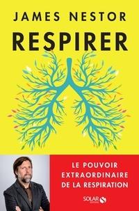 James Nestor - Respirer - Le pouvoir extraordinaire de la respiration.