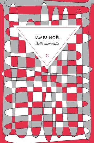 James Noël - Belle merveille.