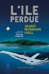James-Norman Hall - L'île perdue.
