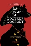 James-Norman Hall - La jambe du docteur Dogbody.