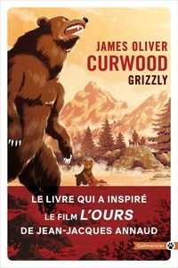 James Oliver Curwood - Grizzly.