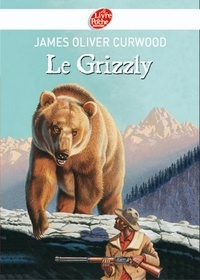 James Oliver Curwood - Le grizzly.
