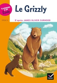 James Oliver Curwood - Le grizzly - Cycle 3.
