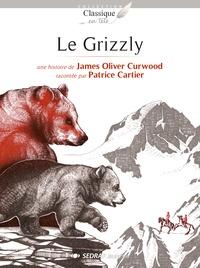 James Oliver Curwood et Patrice Cartier - Le grizzly - Lot de 10 romans + fichier pédagogique.