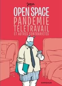 James - Open space, pandémie, télétravail et autres contrariétés.