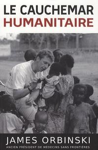 James Orbinski - Le cauchemar humanitaire.