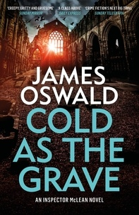 James Oswald - Cold as the Grave - Inspector McLean 9.