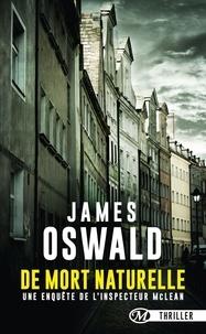 James Oswald - Inspecteur McLean Tome 1 : De mort naturelle.