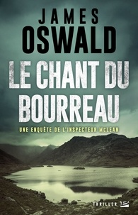 James Oswald - Inspecteur McLean Tome 3 : Le Chant du bourreau.