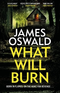 James Oswald - What Will Burn.