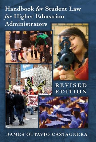 James ottavio Castagnera - Handbook for Student Law for Higher Education Administrators - Revised edition.