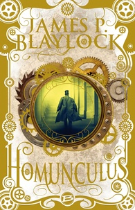 James P Blaylock - Homunculus.