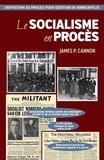 James Patrick Cannon - Le socialisme en procès - Déposition au procès pour sédition de Minneapolis.