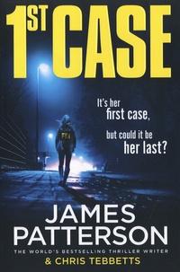 James Patterson et Chris Tebbetts - 1st Case.