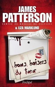 James Patterson et Liza Marklund - Bons baisers du tueur.