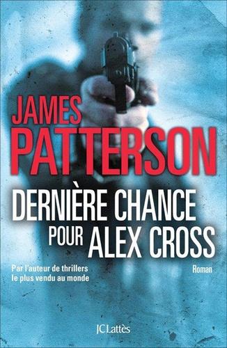 Derniere Chance pour Alex Cross