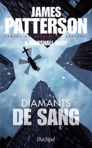 James Patterson et Marshall Karp - Diamants de sang.