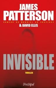 James Patterson et David Ellis - Invisible.