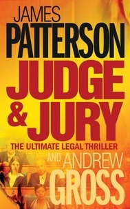 James Patterson et Andrew Gross - Judge and Jury.
