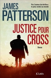 James Patterson - Justice pour Cross.
