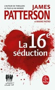 James Patterson et Maxine Paetro - Women's Murder Club 16 : La 16è séduction - Women's Murder Club.