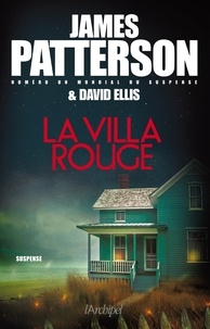 James Patterson et David Ellis - La villa rouge.