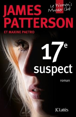 James Patterson et Maxine Paetro - Le Women Murder Club : 17e suspect.
