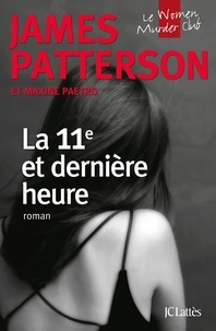 James Patterson et Maxine Paetro - Le Women Murder Club  : La 11e et dernière heure.