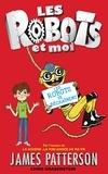 James Patterson et Chris Grabenstein - Les Robots et moi - Tome 2.