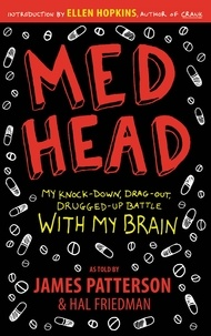 James Patterson et Hal Friedman - MedHead - My Knock-down, Drag-out, Drugged-up Battle with My Brain.