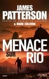 James Patterson et Mark Sullivan - Menace sur Rio.