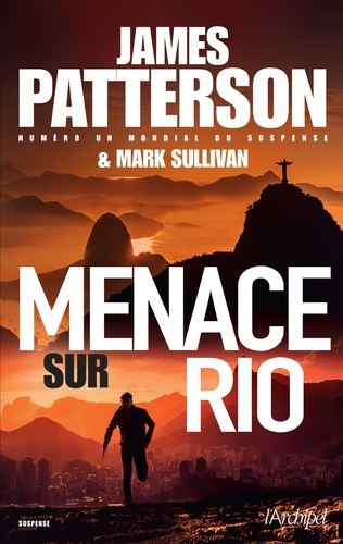 James Patterson et Mark Sullivan - Menace sur Rio.