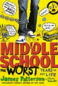 James Patterson - Middle School - The Worst Years of My Life.