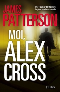 James Patterson - Moi, Alex Cross.