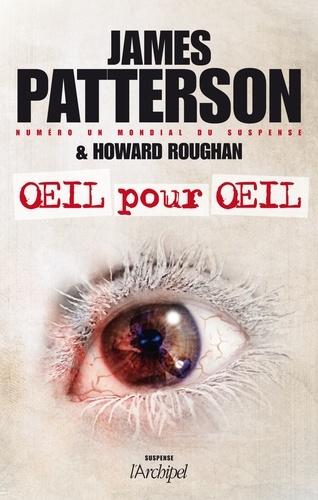 James Patterson et Howard Roughan - Oeil pour oeil.