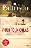 James Patterson - Pour toi, Nicolas - Suivi de L'amour ne meurt jamais et de Rendez-vous chez Tiffany.