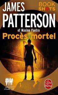 James Patterson et Maxine Paetro - Procès mortel - Bookshots.