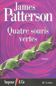 James Patterson - Quatre souris vertes.