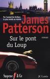 James Patterson - Sur le pont du loup.