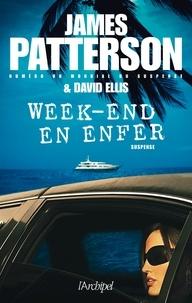James Patterson et David Ellis - Week-end en enfer.