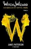 James Patterson et Ned Rust - Witch & Wizard Les Rebelles du Nouvel Ordre 2.