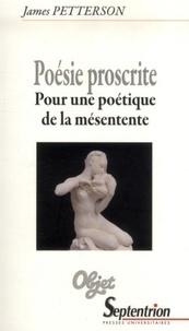 James Petterson - Poésie proscrite - Pour une poétique de la mésentente.