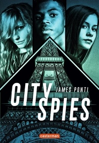James Ponti - City Spies Tome 1 : .