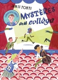 James Ponti - Florian Bates enquête Tome 2 : Mystères au collège.