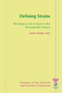 James Porter - Defining Strains - The Musical Life of Scots in the Seventeenth Century.